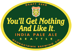 You'll Get Nothing And Like it IPA tap label